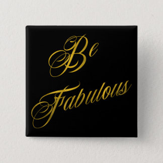 Be Fabulous Quote Faux Gold Foil Quotes Sparkly 15 Cm Square Badge
