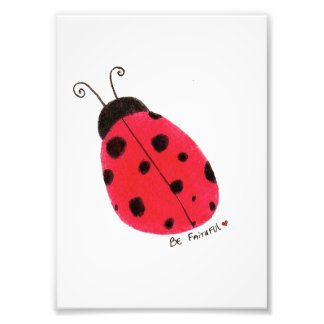 Be Faithful Ladybug- Photo Print