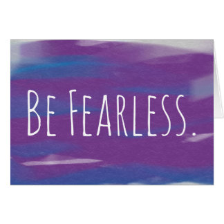 """Be Fearless"" Greeting Card"