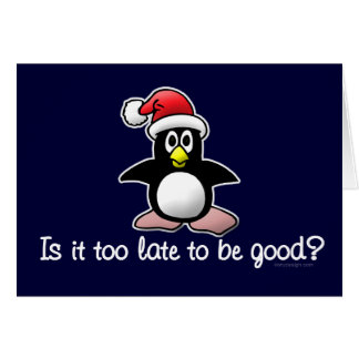 Be Good? Funny Christmas Penguin Greeting Card