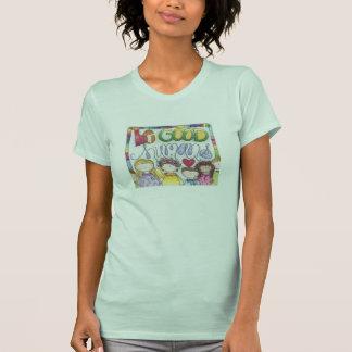 be good humans t-shirt