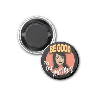 Be Good Magnet