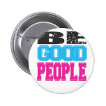Be Good People Gifts and Apparel Button