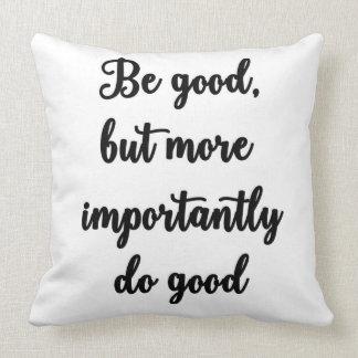 Be good Pillow