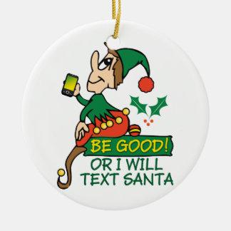 Be Good Says Christmas Elf Christmas Ornaments