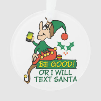 Be Good Says Christmas Elf Ornament