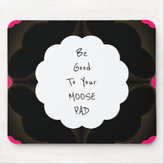 'BE-GOOD-TO-YOUR-MOOSE-PAD'(c)_Unisex-Mouse Pad Mouse Mat