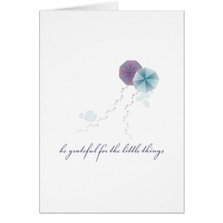 Be Grateful For The Little Things Greeting Card