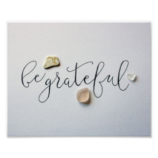 Be Grateful Photo Print