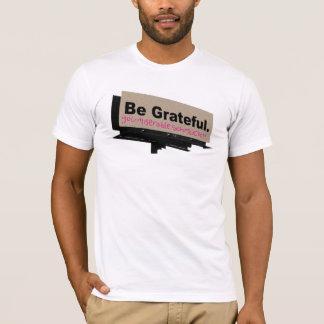BE GRATEFUL... T-Shirt