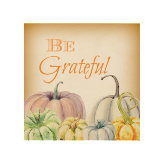 """Be Grateful"" Watercolor Pumpkins in Fall Wood Wall Art"