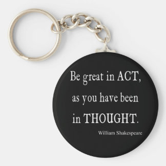 Be Great in Act As Been Thought Shakespeare Quote Basic Round Button Key Ring