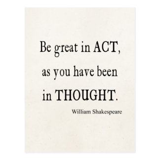 Be Great in Act As Been Thought Shakespeare Quote Postcard