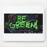 Be_Green Mouse Pad