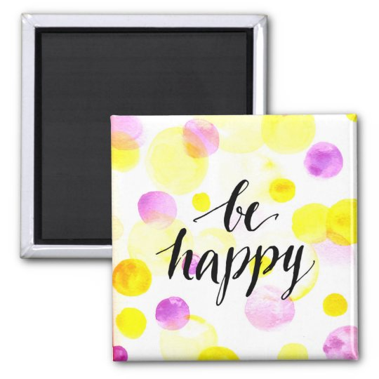 Be Happy 2 Square Magnet