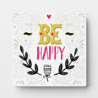 Be Happy 4 Display Plaque