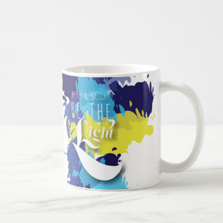 Be Happy. Be Bright. Be the Light. Coffee Mug