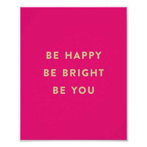 BE HAPPY BE BRIGHT BE YOU hot pink