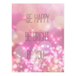 Be happy. Be Bright. Be You Inspirational Postcard