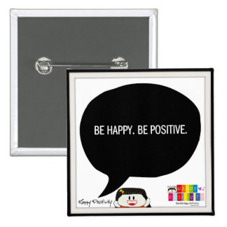 Be Happy. Be Positive. 2 Inch Square Button. 15 Cm Square Badge