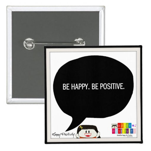 Be Happy. Be Positive. 2 Inch Square Button. Buttons