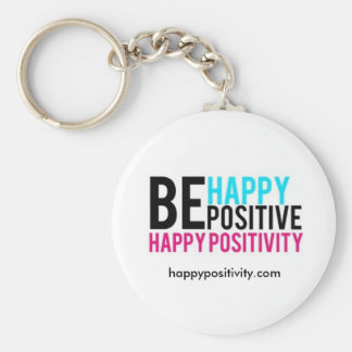 Be Happy. Be Positive. Round Keychain