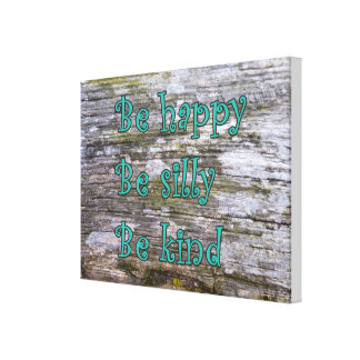 """""""Be happy, be silly, be kind"""" Canvas Print"""