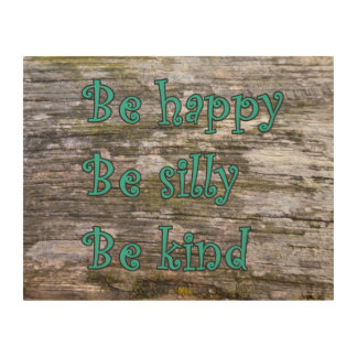 """""""Be happy, be silly, be kind"""" Wood Canvases"""