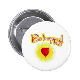 BE HAPPY BUTTON! 6 CM ROUND BADGE