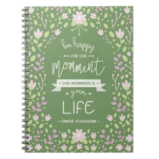Be Happy for This Momment – Omar Khayyam's Quote Notebook