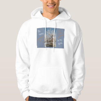 Be happy is a best way of life hoodie