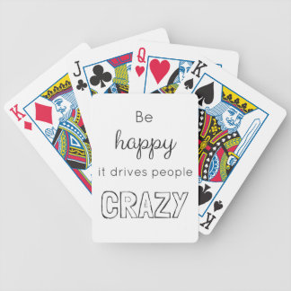 Be happy it drives people crazy! bicycle playing cards