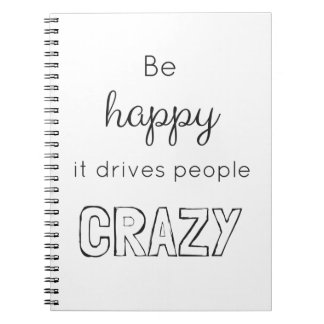 Be happy it drives people crazy! notebooks