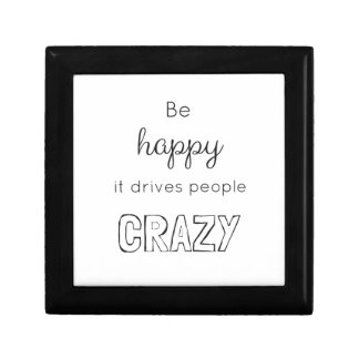 Be happy it drives people crazy! small square gift box