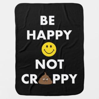 Be Happy Not Crappy Baby Blanket