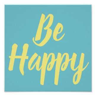 Be Happy Positive Motivational Poster