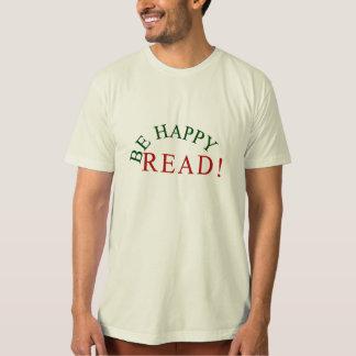 Be happy, Read! T-Shirt