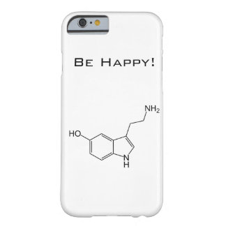 Be Happy! Serotonin iPhone 6 case Barely There iPhone 6 Case