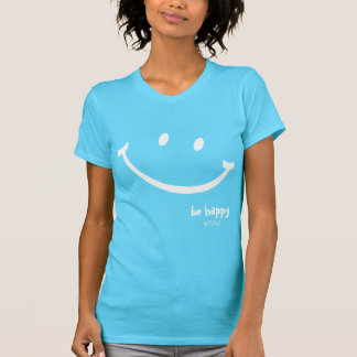 be happy smiley shirt