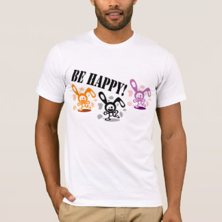 Be happy! T-Shirt