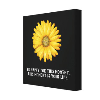 Be Happy This moment - Canvas Art Print