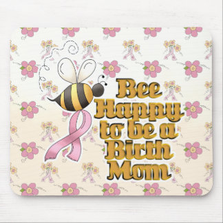Be Happy to Be a Birth Mom Mouse Mats
