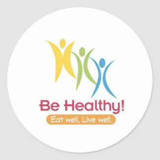 BE HEALTHY!!! ROUND STICKER