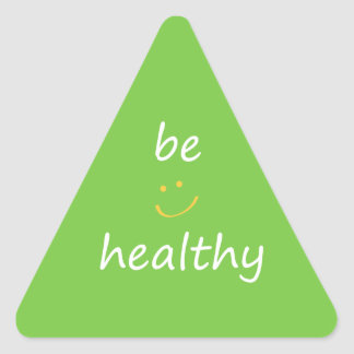 Be Healthy. Triangle Sticker