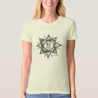Be Here Now Organic T-shirt