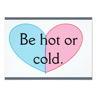 be hot or cold. 13 cm x 18 cm invitation card