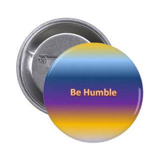 be humble 6 cm round badge