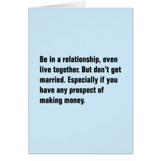 Be In A Relationship, Even Live Together Greeting Card