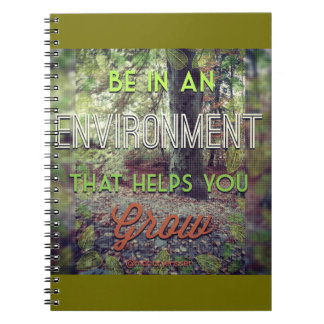 Be in an environment that helps you grow notebooks