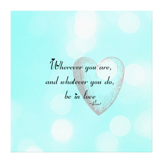 Be in Love Rumi Canvas Print